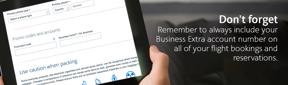 Remember to always include your Business Extra account number to alll of your flight bookings and reservations.